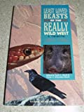 Least Loved Beasts of the Really Wild West, Yvette Schnoeker-Shorb, Terril L. Shorb, 096538490X