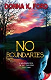 No Boundaries, Donna K. Ford, 1626390606