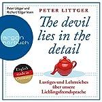 Lustiges und Lehrreiches über unsere Lieblingsfremdsprache (The devil lies in the detail 1) | Peter Littger