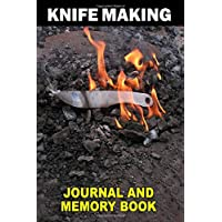 Knifemaking: Journal and Memory Book