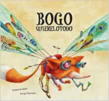 Bogo Quierelotodo (Junior Library Guild Selection) (Somos8 ...
