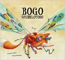 Bogo Quierelotodo (Junior Library Guild Selection) (Somos8 ...