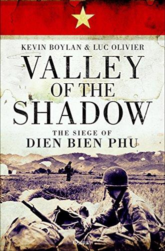 Valley of the Shadow: The Siege of Dien Bien Phu por Kevin Boylan,Luc Olivier