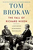The Fall of Richard Nixon: A Reporter Remembers Watergate