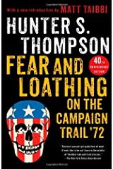 Fear and Loathing on the Campaign Trail '72 Paperback