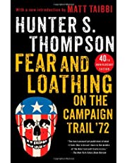 Fear and Loathing on the Campaign Trail '72: 40th Anniversary Edition