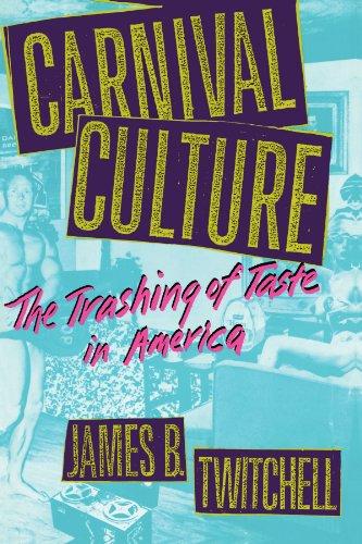 Carnival Culture: The Trashing of Taste in America