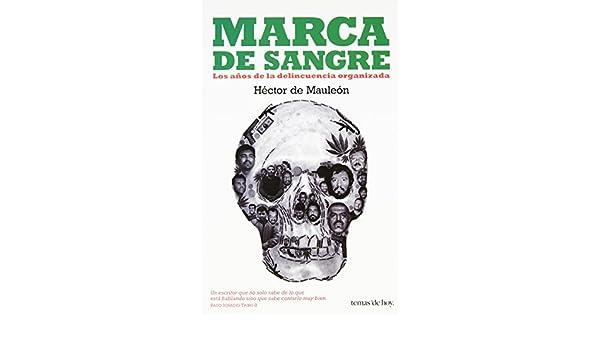Marca de sangre (Temas de Hoy) (Spanish Edition) by Hector de Mauleon (2010-12-28): Hector de Mauleon: Amazon.com: Books