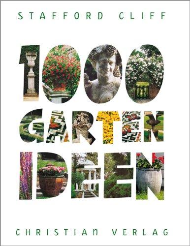 1000 Gartenideen Gebundenes Buch – 12. Februar 2008 Stafford Cliff Christian 3884727893 9783884727898