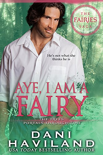 Escape the heat! Stay inside and read a spunky love story!  Aye, I Am A Fairy (The Fairies Saga Book 2) by Dani Haviland