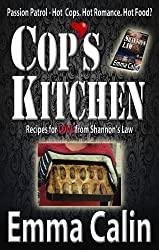 Cop's Kitchen: Companion Cookbook for Shannon's Law Romance Novel (Passion Patrol - Hot Cops, Hot Crime, Hot Romance. 3)
