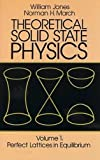 img - for Theoretical Solid State Physics: Perfect Lattices in Equilibrium v. 1 (Dover Books on Physics) by William Jones (1986-03-24) book / textbook / text book
