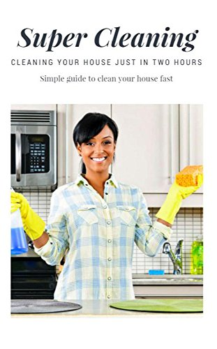 Super Cleaning Tips by [moret, firstin]