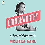 Cringeworthy | Melissa Dahl