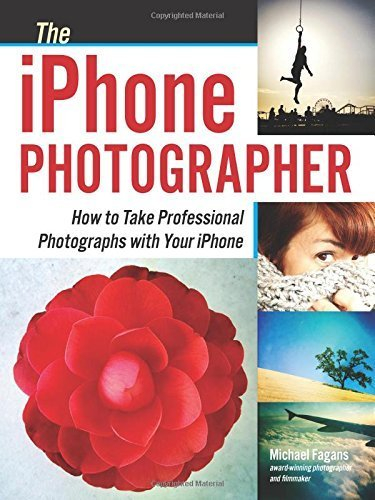 Iphone Photographer, The : How To Take Professional Photographs with your Iphone by Michael Fagans (2015-05-27)