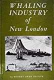 img - for Whaling Industry of New London book / textbook / text book