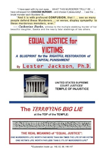 Equal justice for victims a blueprint for the rightful restoration equal justice for victims a blueprint for the rightful restoration of capital punishment lester jackson phd 9781546720157 amazon books malvernweather Choice Image