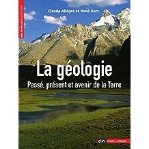 La géologie. Passé, présent et avenir de la terre (Bibliothèque scientifique) (French Edition)