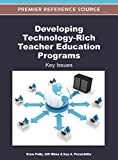 Developing Technology-Rich Teacher Education Programs: Key Issues