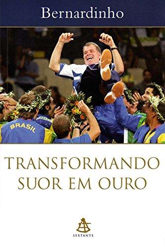 Transformando Suor Em Ouro (Portuguese Edition)