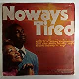 NOWAYS TIRED - The Complete 2 Record Gospel Collection as Seen on TV - including a Prayer Message by Rev. James Cleveland and Shirley Caesar's Wonderful Story-Son ''No Charge''