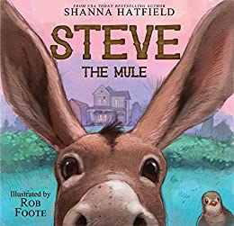 Steve The Mule (Pendleton Petticoats for Children Book 1) by [Hatfield, Shanna]