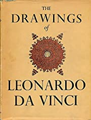The Drawings of Leonardo Da Vinci: Compiled,…