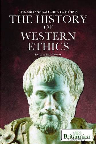 The History of Western Ethics (Britannica Guide to Ethics)