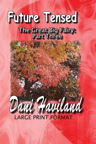 The Great Big Fairy: Part Three: Future Tensed (The Fairies Saga) ebook