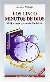 Cinco minutos de dios, Los