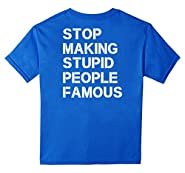 Don't Make Stupid People More Famous Funny Shirt