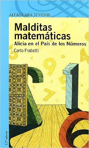 Malditas matemáticas : Alicia en el país de los números: 9788420464954: Amazon.com: Books