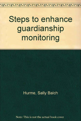Steps to enhance guardianship monitoring