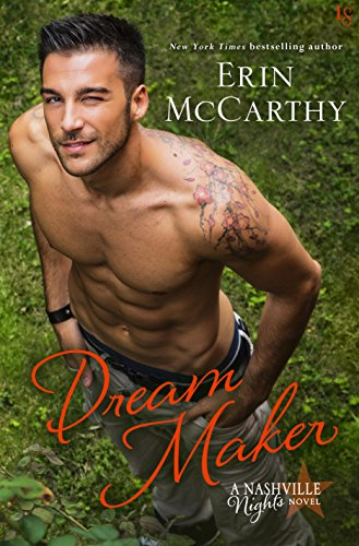 Dream Maker: A Nashville Nights Novel (Nashville Nights Series Book 2) by [McCarthy, Erin]