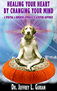 Healing Your Heart, By Changing Your Mind by Jeffrey Gurian ebook deal