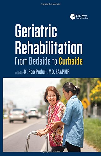 (Geriatric Rehabilitation: From Bedside to Curbside (Rehabilitation Science in Practice Series))