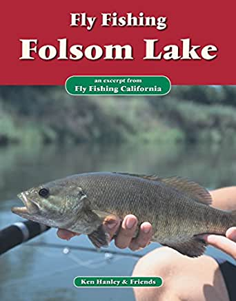 Fly fishing folsom lake an excerpt from fly for Folsom lake fishing report