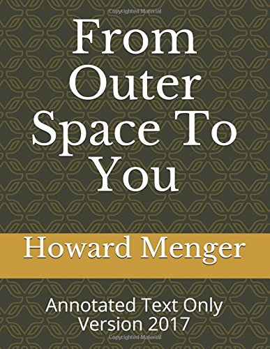 From Outer Space To You: Annotated Text Only Version 2017 ebook