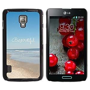 Be Good Phone Accessory // Dura Cáscara cubierta Protectora Caso Carcasa Funda de Protección para LG Optimus L7 II P710 / L7X P714 // beautiful summer motivational text