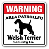 Welsh Terrier Security Sign | Indoor/Outdoor | Funny Home Décor for Garages, Living Rooms, Bedroom, Offices | SignMission Area Patrolled By Dog Warning Gag Joke Funny Owner Sign Wall Plaque Decoration
