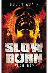 Slow Burn: Zero Day, Book 1 Paperback