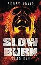 Slow Burn: Zero Day, Book 1