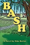 Bash, Mike Bartos, 147715891X
