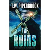 The Ruins 4: A Dystopian Society in a Post-Apocalyptic World (Volume 4)