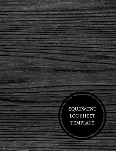 Download Equipment Log Sheet Template: Maintenance Log ebook