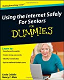Using the Internet Safely for Seniors for Dummies (R)