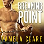 Breaking Point: I-Team Series, Book 5 | Pamela Clare