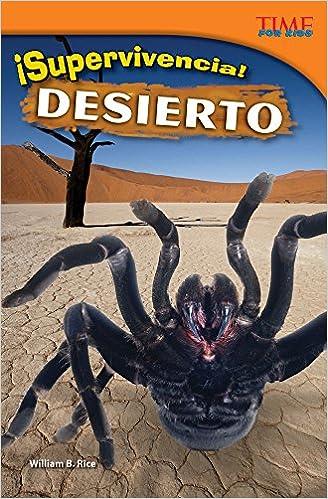 ¡Supervivencia! Desierto (Survival! Desert) (Spanish Version) (TIME FOR KIDS® Nonfiction Readers) (Spanish Edition)