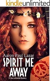 Spirit Me Away: A Gus LeGarde Mystery (LeGarde Mysteries Book 8)