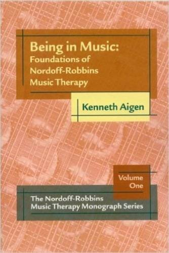 Being in Music: Foundations of Nordoff-Robbins Music Therapy